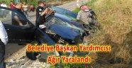 Belediye Başkan Yardımcısı Trafik Kazasında Ağır Yaralandı