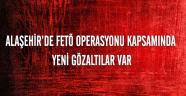 Alaşehir'de FETÖ operasyonunda yeni gözaltılar var