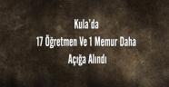 Kula'da 17 öğretmen ve 1 memur daha açığa alındı